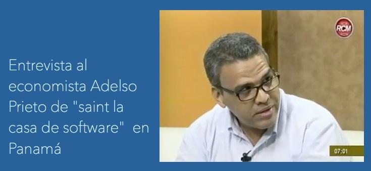 Entrevista al economista Adelso Prieto de «saint la casa de software»  en Panamá