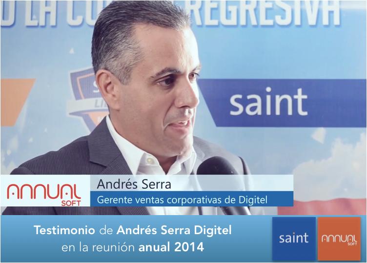 Testimonio de Andrés Serra, Gerente de Ventas Corporativas de Digitel, sobre la reunión anual saint 2014