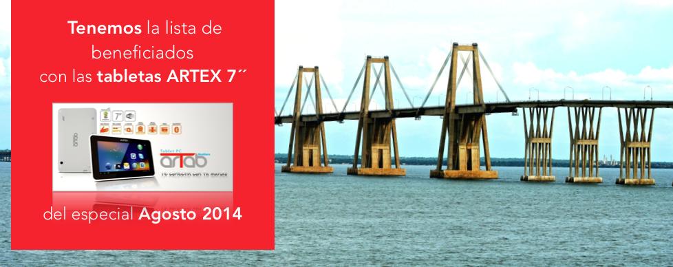Tenemos la lista de beneficiados con las tabletas ARTEX 7´´ del especial Agosto 2014