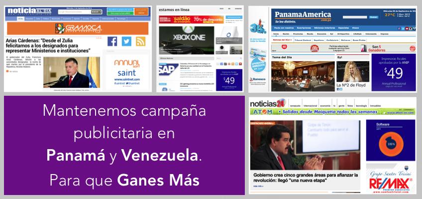 Mantenemos campaña publicitaria en  Panamá y Venezuela.  Para que Ganes Más