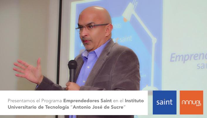 """Presentamos el Programa Emprendedores Saint en el Instituto Universitario de Tecnología """"Antonio José de Sucre""""."""