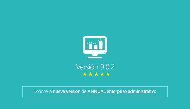 Nueva versión de ANNUAL enterprise administrativo 9.0.2