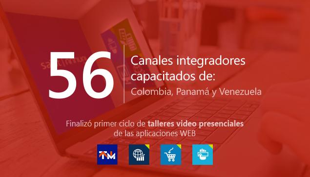 Capacitamos 56 canales integradores en Colombia, Panamá y Venezuela.