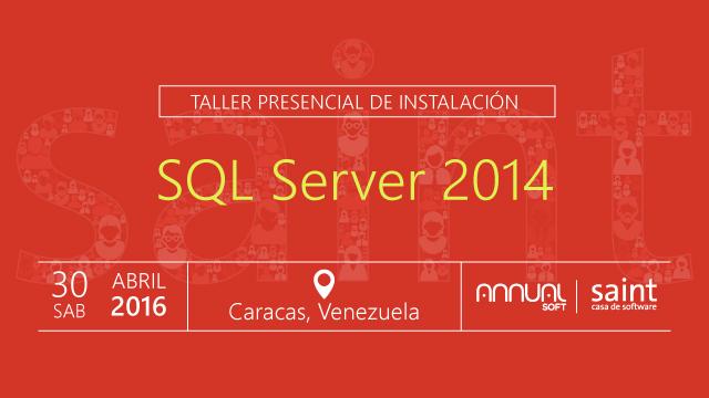 Taller presencial sin costo, de MSSQL Server 2014 y ANNUAL.