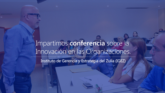 Impartimos conferencia sobre la Innovación en las Organizaciones.