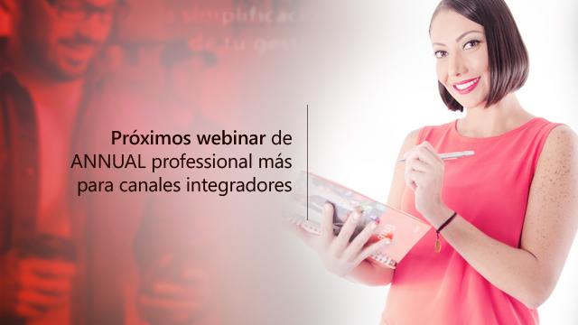 Próximos webinar ANNUAL professional más para NUEVOS canales integradores.