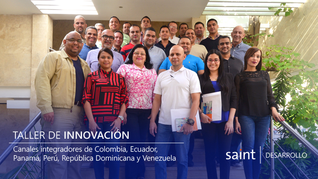 Saint desarrolló taller de INNOVACIÓN con canales integradores de Colombia, Ecuador, Panamá, Perú, República Dominicana y Venezuela.