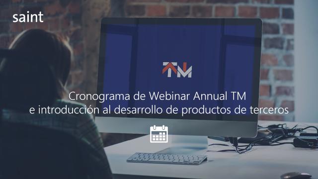 Próximos webinar técnicos de Annual TM e introducción al desarrollo de terceros