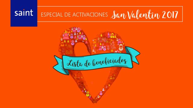 Beneficiados del especial de activaciones. San Valentín 2017.