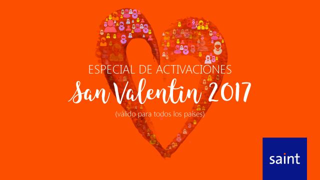 Especial de activaciones, San Valentín 2017 (válido para todos los países).
