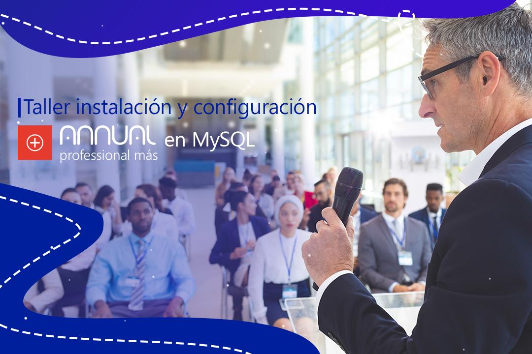 Taller para Instalar y Configurar Annual Professional más MySQL