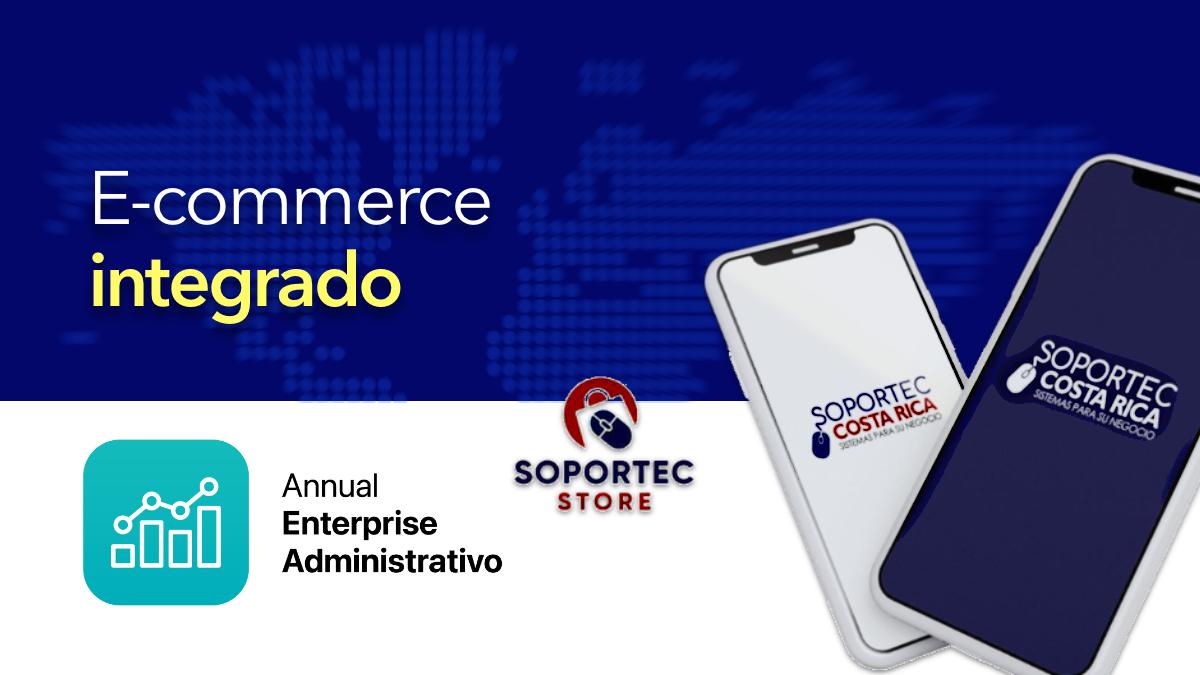 Soportec Store integrado a Annual enterprise administrativo