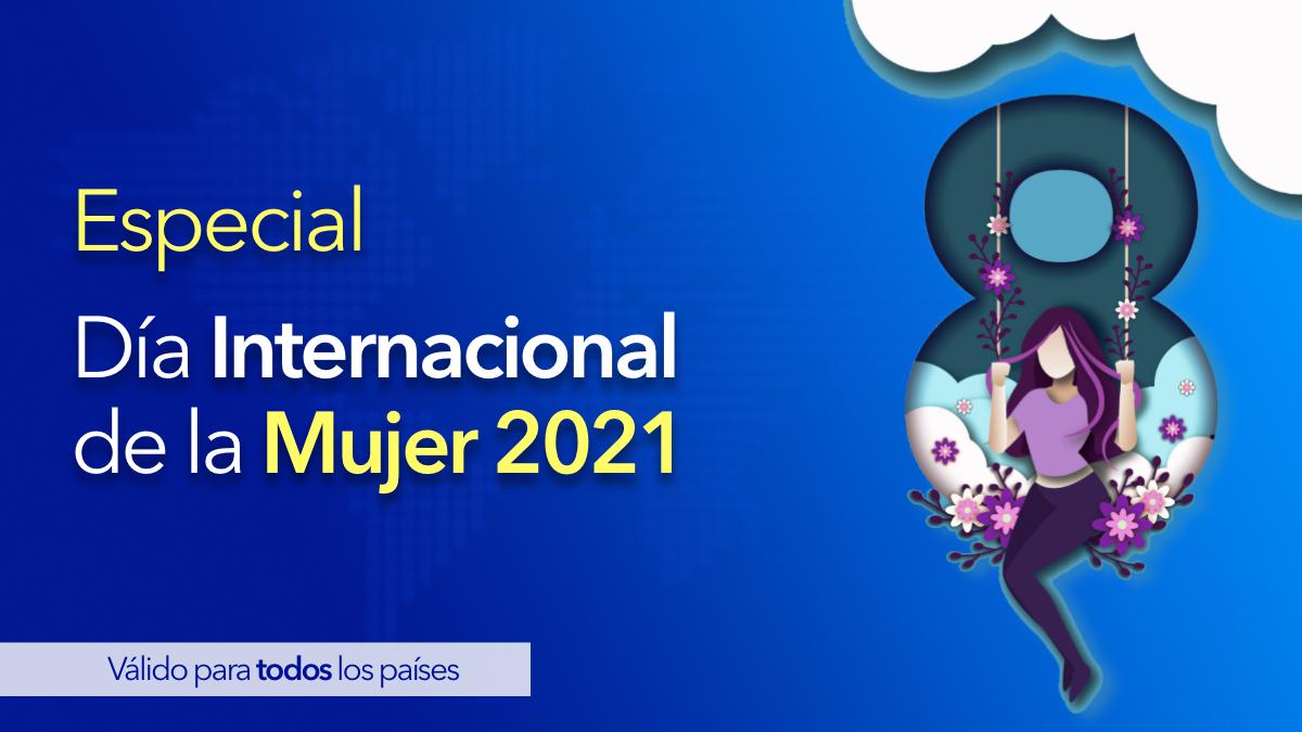 Especial Día Internacional de la Mujer 2021